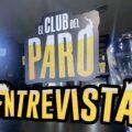 Entrevista El club del paro